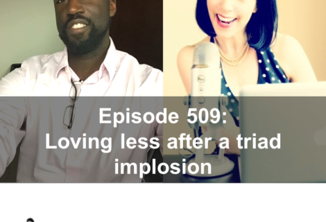 509: Loving less after a triad implosion