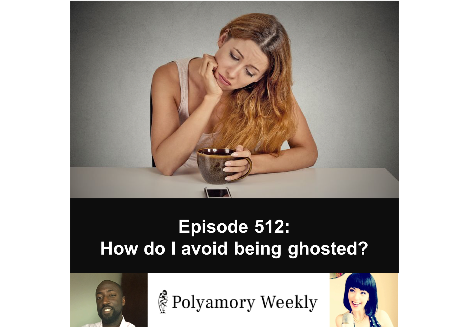512: How do I avoid being ghosted?