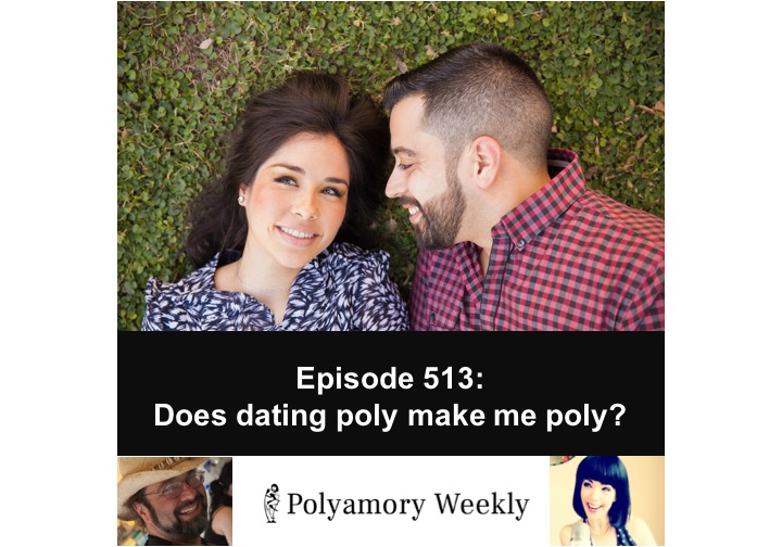 513: Does dating poly make me poly?