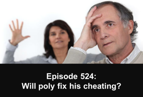524: Will poly fix my husband's cheating?