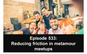 533 reducing friction awkwardness in poly metamour meetups