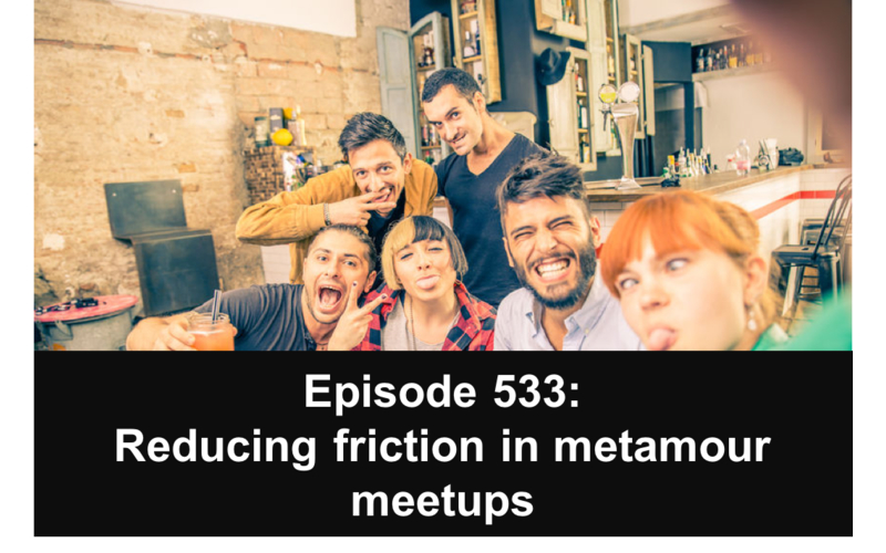 533: Reducing friction in metamour meetups