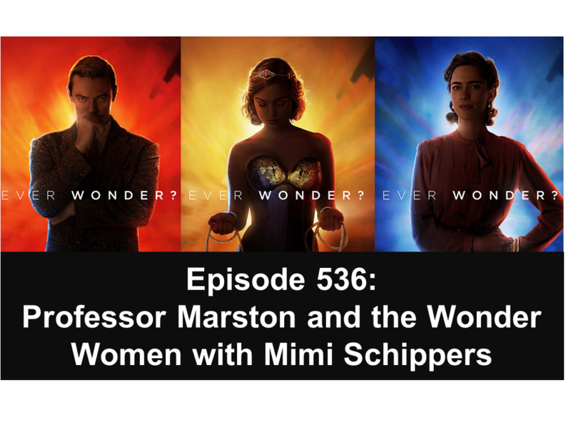 536: Professor Marston and the Wonder Women with Mimi Schippers