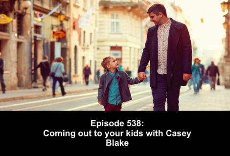 538: Coming out to your kids with Casey Blake