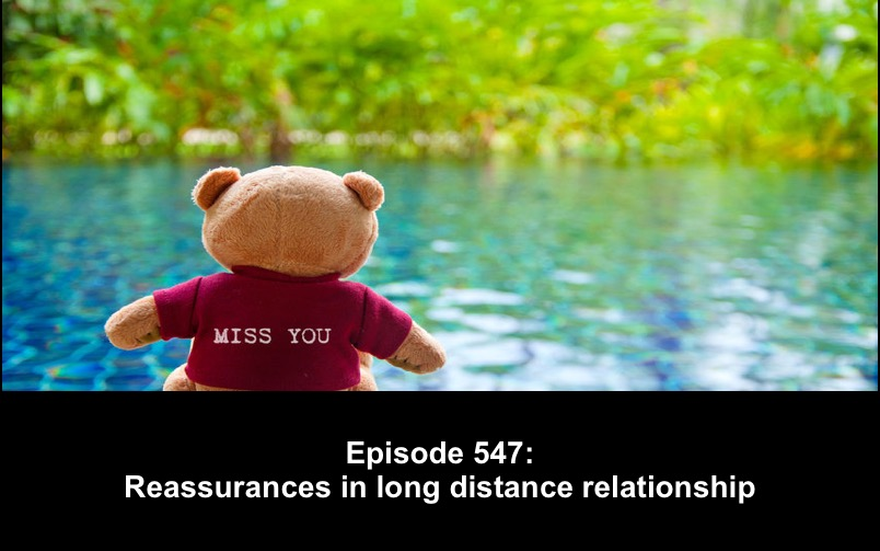 547 Reassurances in long distance relationships