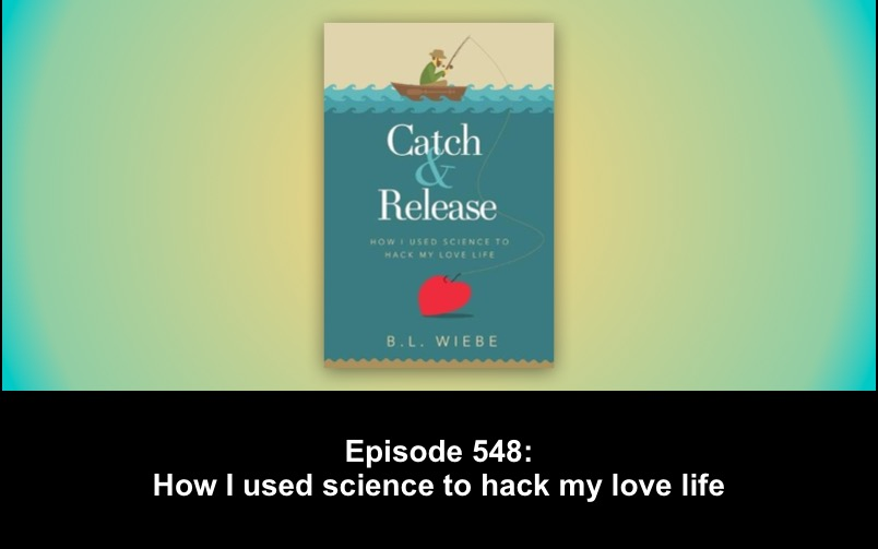 548 How I used science to hack my love life